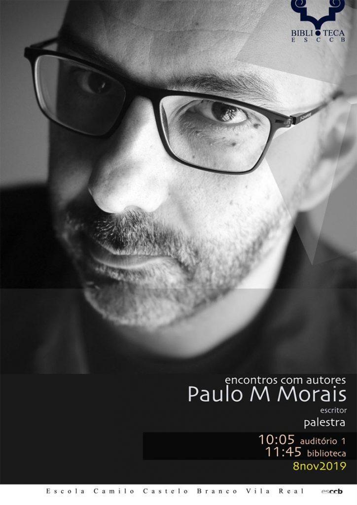 Encontros com autores: Paulo M. Morais
