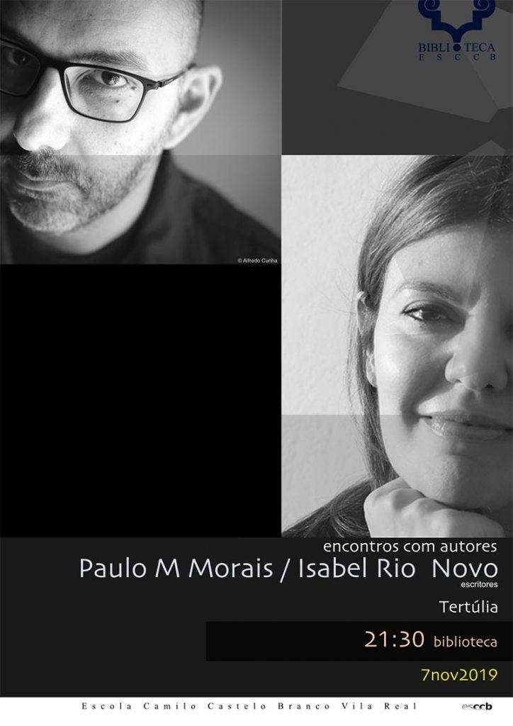 Tertúlia com os escritores Paulo M. Morais e Isabel Rio Novo aberta à Comunidade