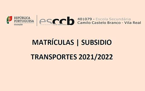 Matrículas | Subsídio | Transportes | 2021/2022